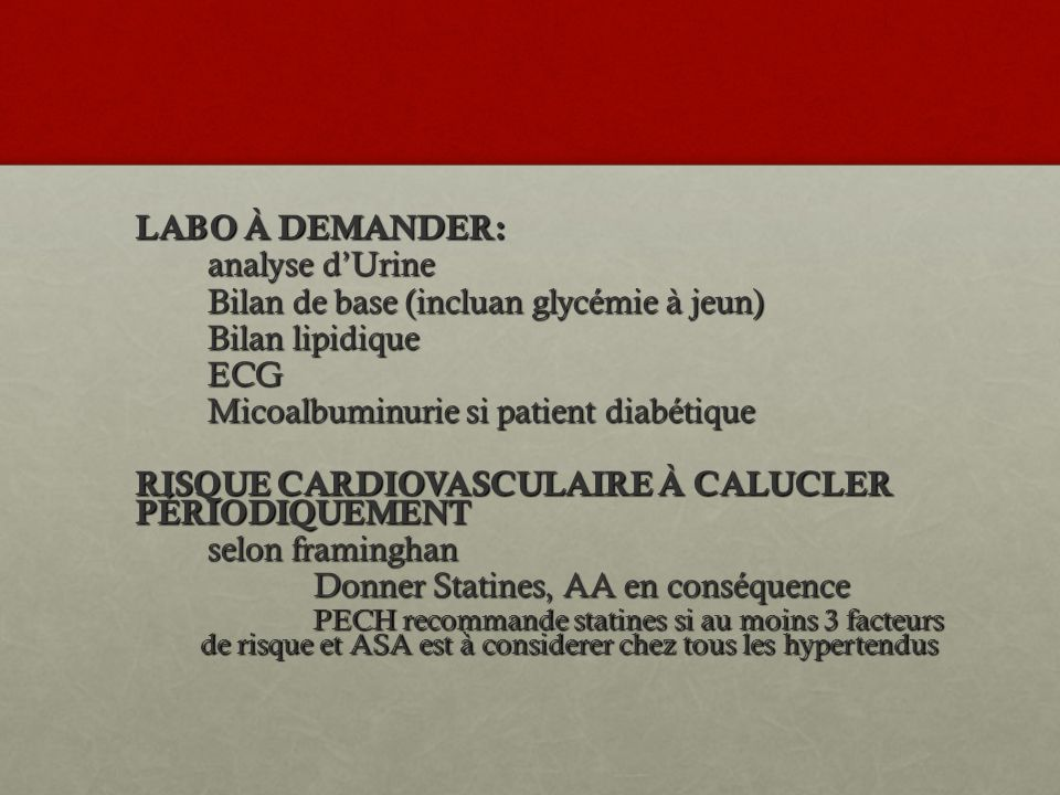 Bilan de base (incluan glycémie à jeun) Bilan lipidique ECG