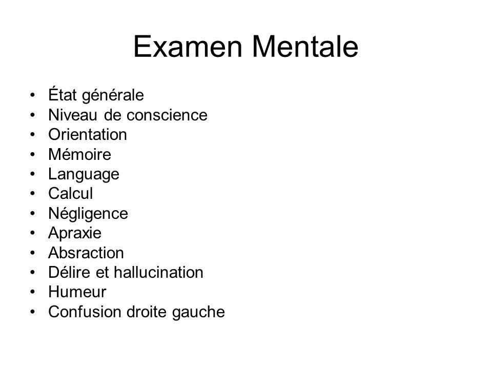 Examen Mentale État générale Niveau de conscience Orientation Mémoire