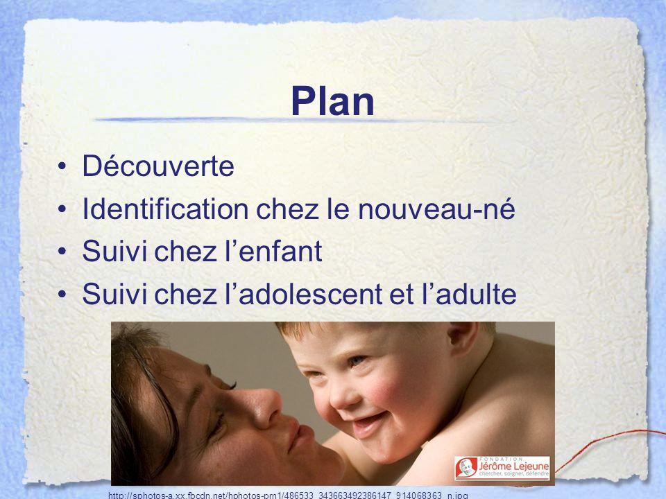 Plan Découverte Identification chez le nouveau-né Suivi chez l'enfant
