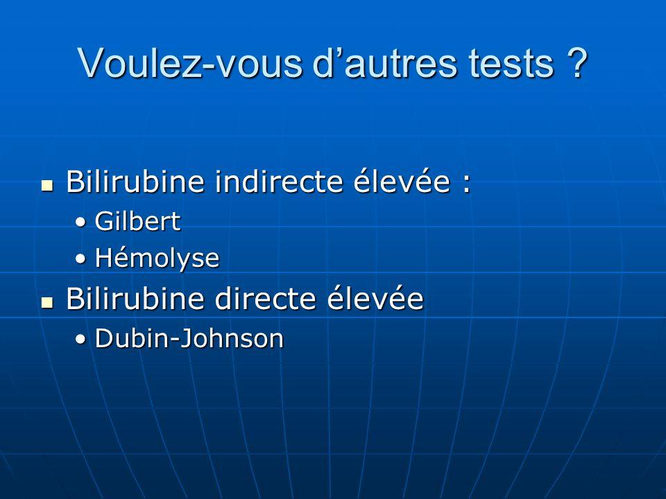 Voulez-vous d'autres tests