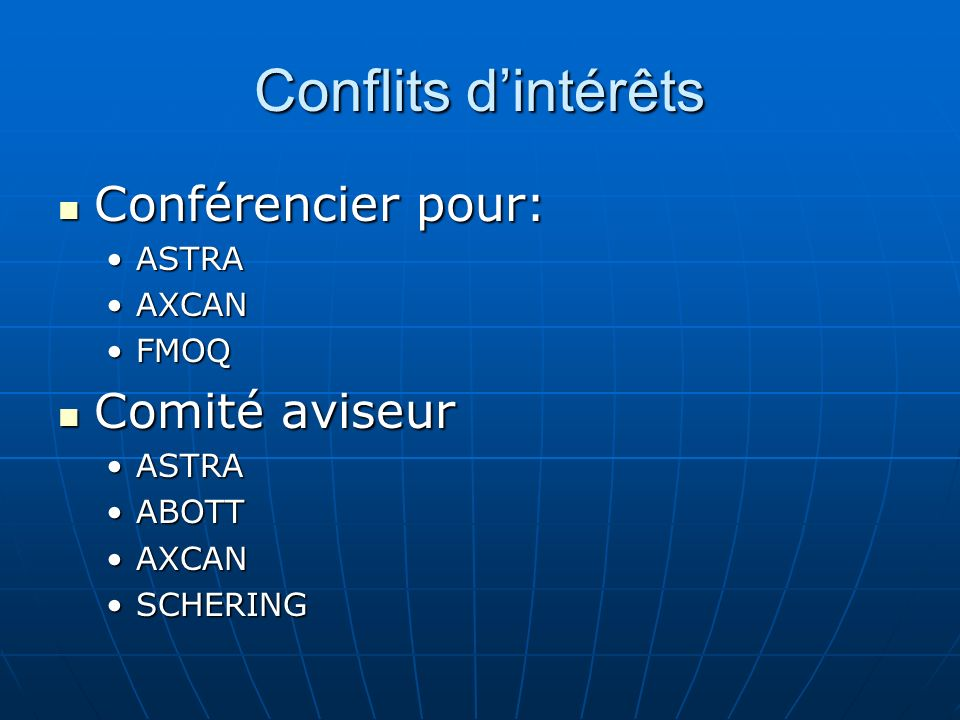 Conflits d'intérêts Conférencier pour: Comité aviseur ASTRA AXCAN FMOQ