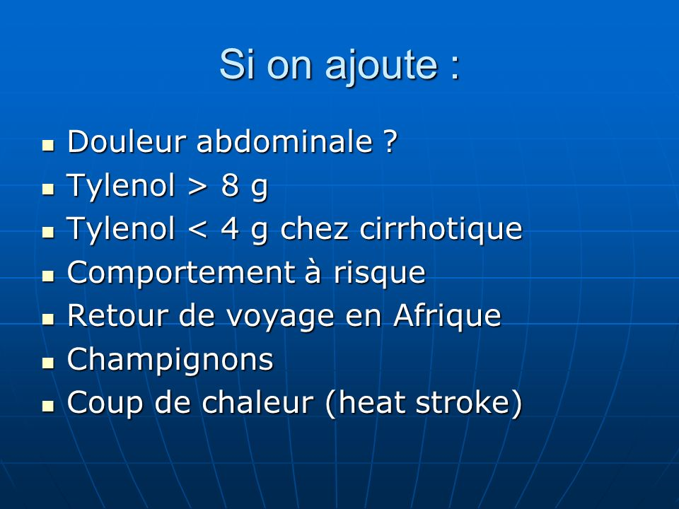 Si on ajoute : Douleur abdominale Tylenol > 8 g