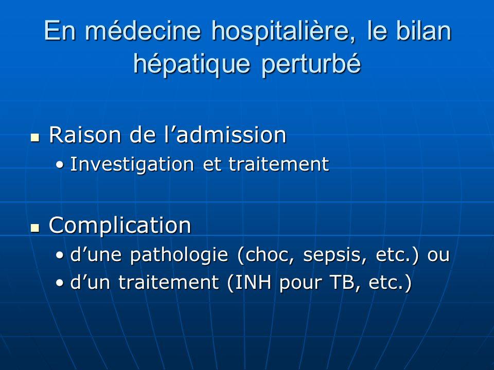 En médecine hospitalière, le bilan hépatique perturbé