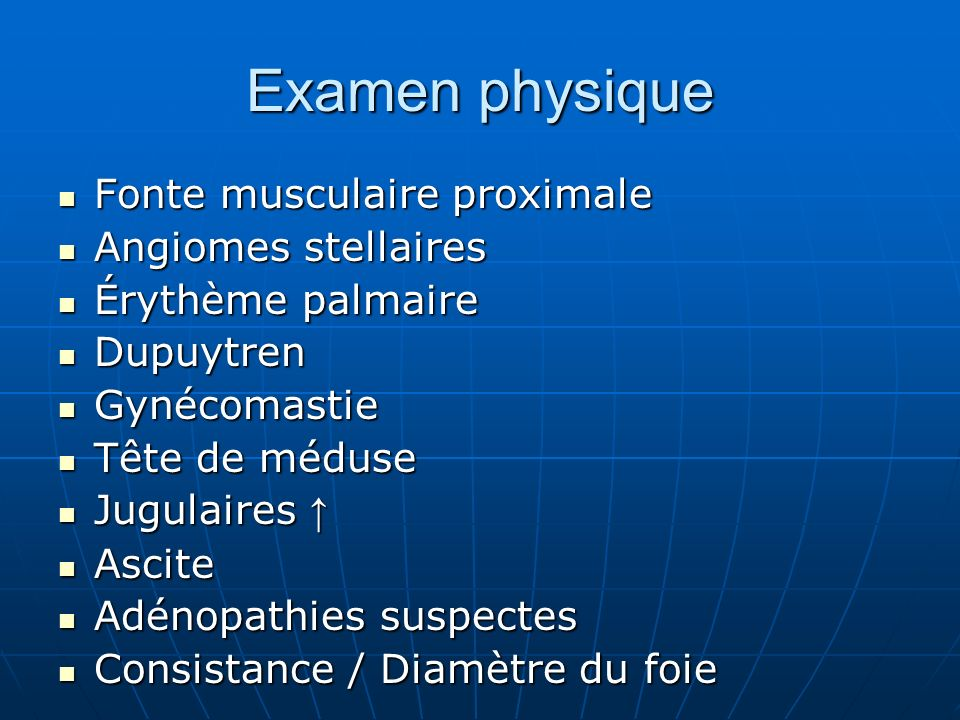 Examen physique Fonte musculaire proximale Angiomes stellaires