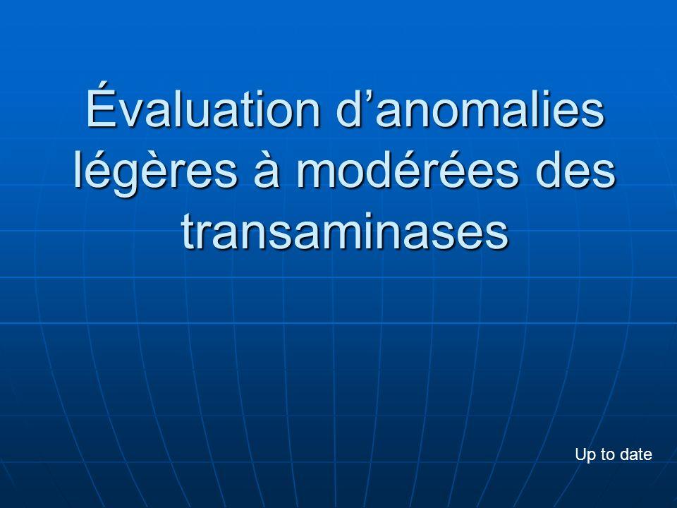 Évaluation d'anomalies légères à modérées des transaminases