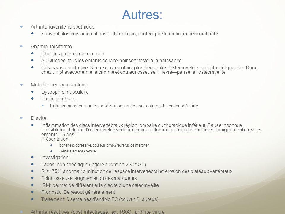 Autres: Arthrite juvénile idiopathique Anémie falciforme