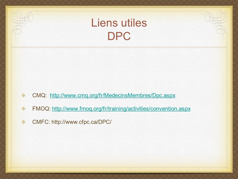 Liens utiles DPC CMQ: http://www.cmq.org/fr/MedecinsMembres/Dpc.aspx
