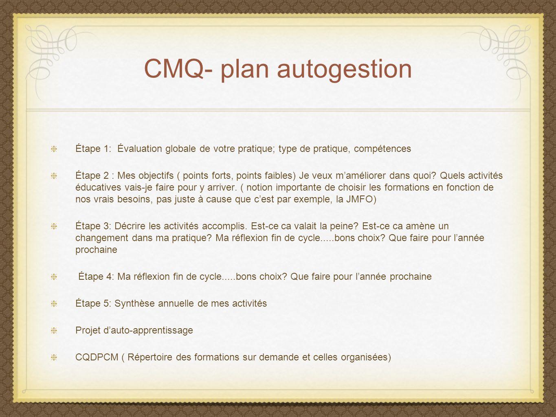 CMQ- plan autogestion Étape 1: Évaluation globale de votre pratique; type de pratique, compétences.
