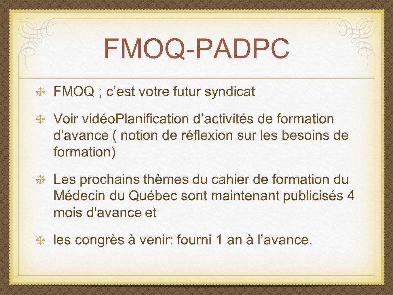FMOQ-PADPC FMOQ ; c'est votre futur syndicat