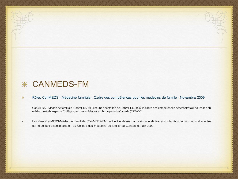 CANMEDS-FM Rôles CanMEDS - Médecine familiale - Cadre des compétences pour les médecins de famille - Novembre 2009.