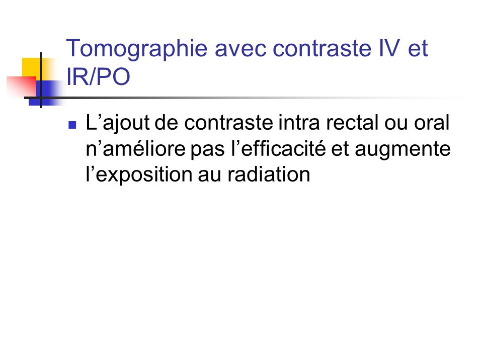 Tomographie avec contraste IV et IR/PO