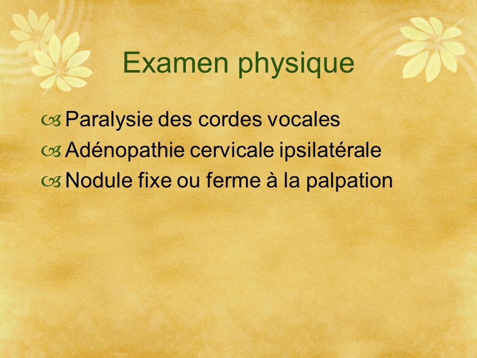 Examen physique Paralysie des cordes vocales