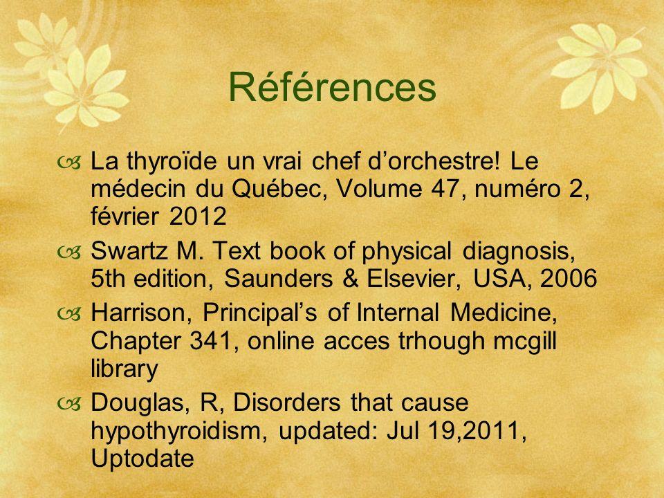 Références La thyroïde un vrai chef d'orchestre! Le médecin du Québec, Volume 47, numéro 2, février 2012.