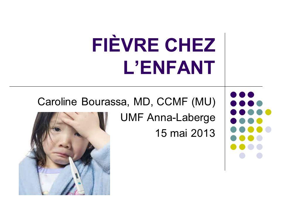 Caroline Bourassa, MD, CCMF (MU) UMF Anna-Laberge 15 mai 2013