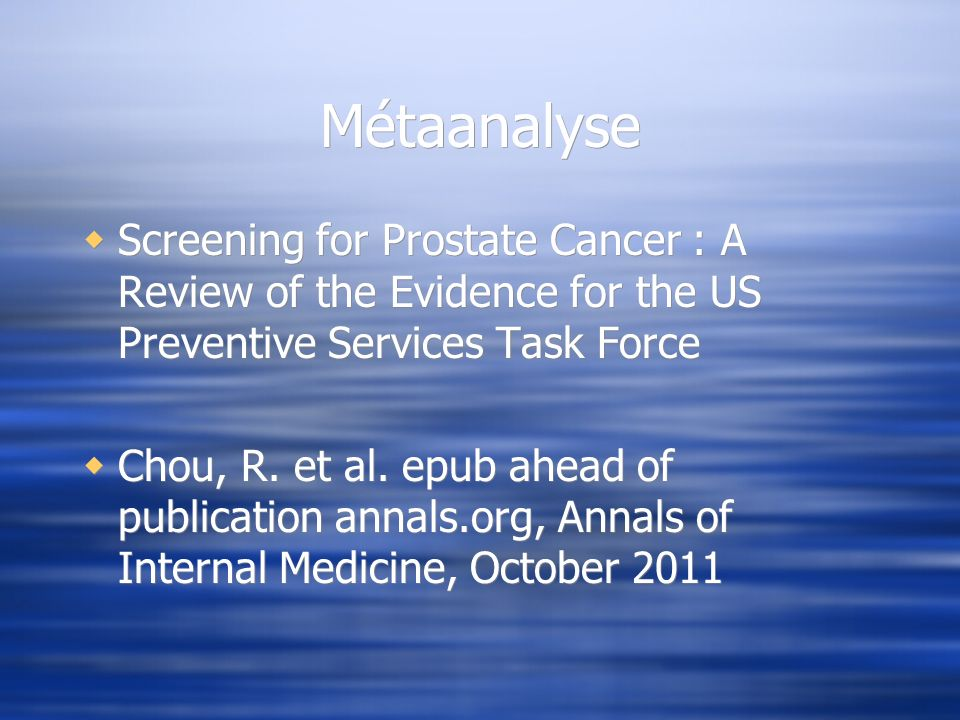 Métaanalyse Screening for Prostate Cancer : A Review of the Evidence for the US Preventive Services Task Force.