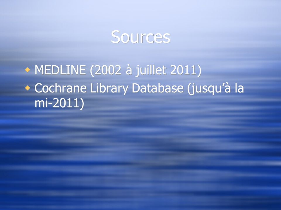 Sources MEDLINE (2002 à juillet 2011)