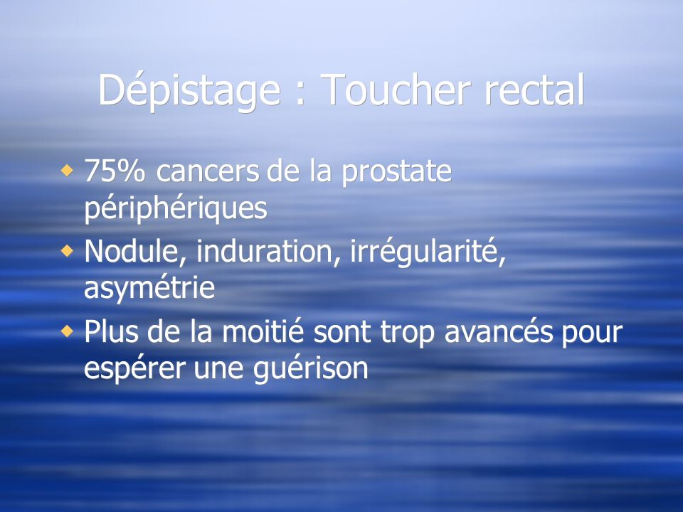 Dépistage : Toucher rectal