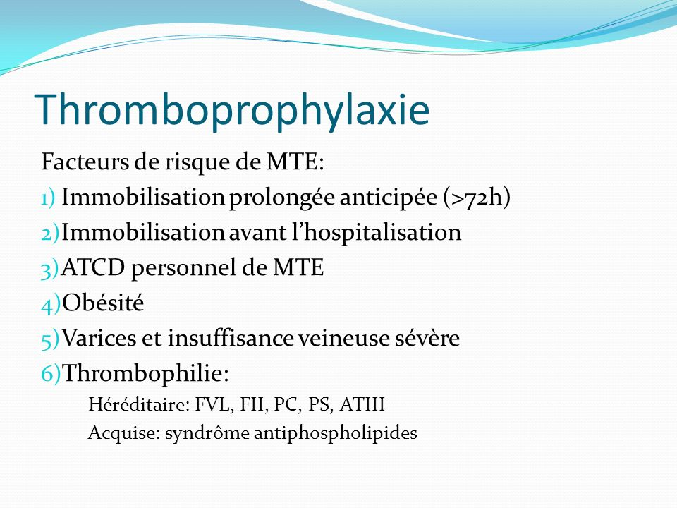 Thromboprophylaxie Facteurs de risque de MTE: