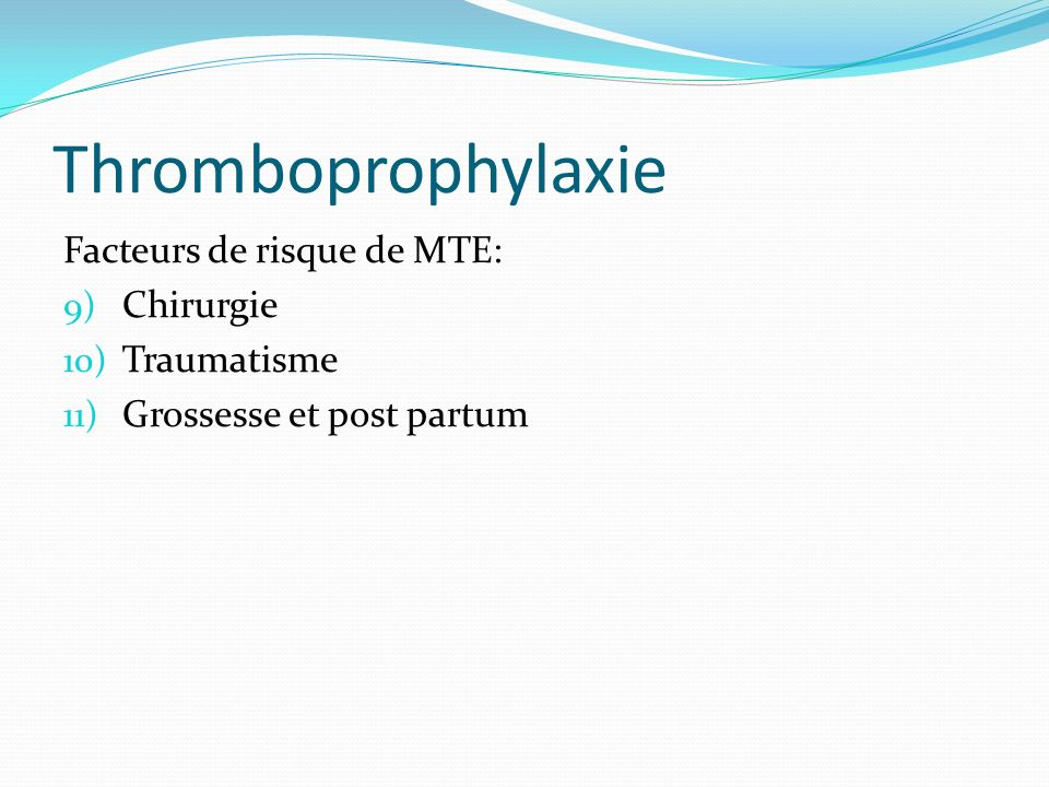 Thromboprophylaxie Facteurs de risque de MTE: Chirurgie Traumatisme