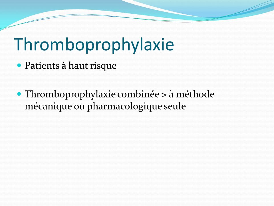 Thromboprophylaxie Patients à haut risque