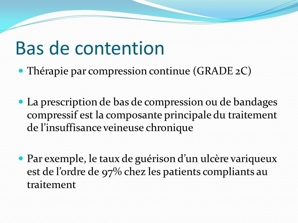Bas de contention Thérapie par compression continue (GRADE 2C)