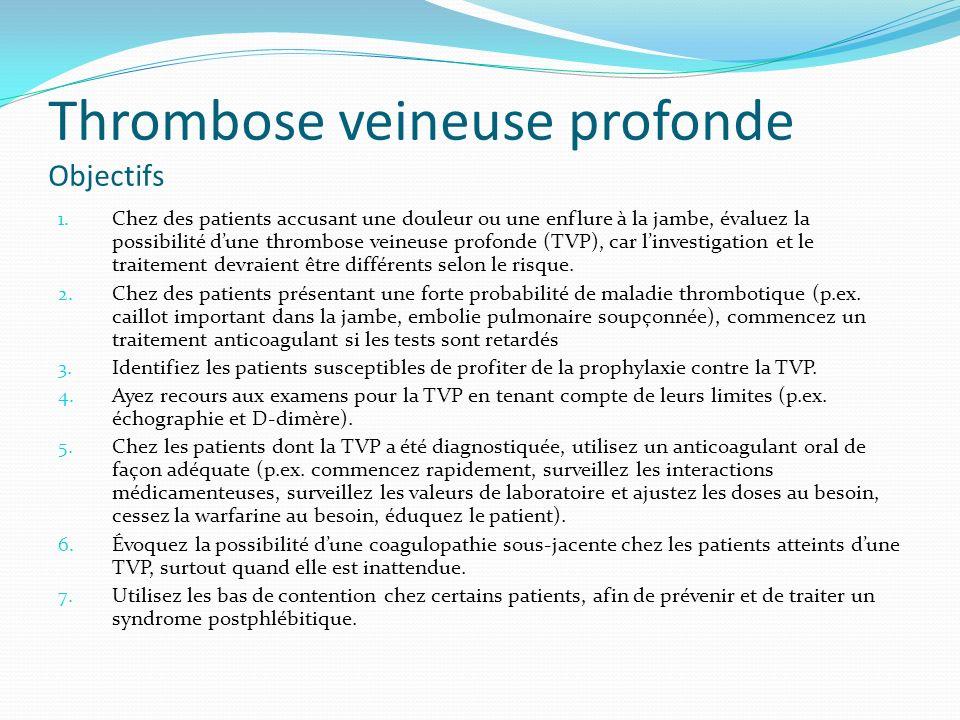 Thrombose veineuse profonde Objectifs
