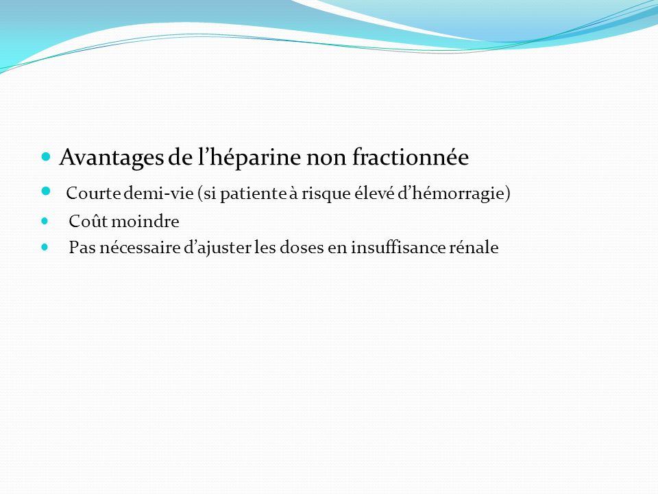 Avantages de l'héparine non fractionnée