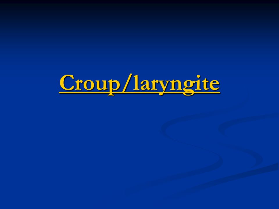 Croup/laryngite