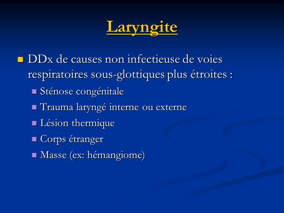 Laryngite DDx de causes non infectieuse de voies respiratoires sous-glottiques plus étroites : Sténose congénitale.