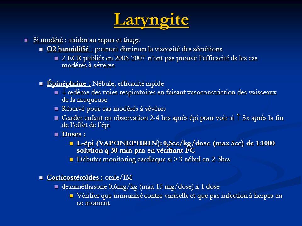 Laryngite Si modéré : stridor au repos et tirage