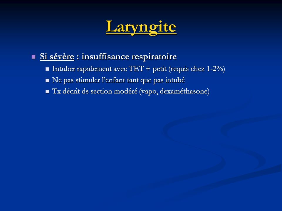 Laryngite Si sévère : insuffisance respiratoire