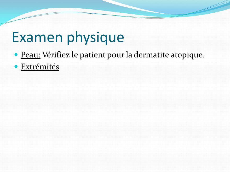 Examen physique Peau: Vérifiez le patient pour la dermatite atopique.