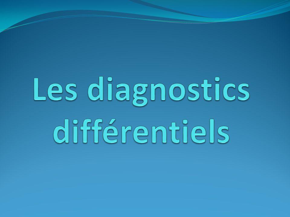 Les diagnostics différentiels