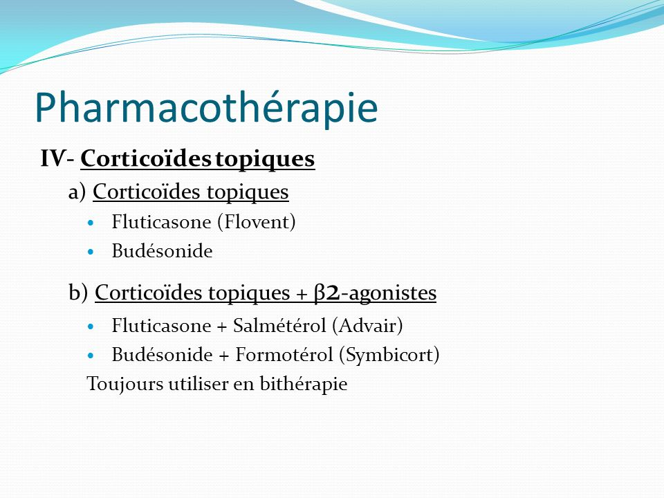 Pharmacothérapie ІѴ- Corticoïdes topiques a) Corticoïdes topiques
