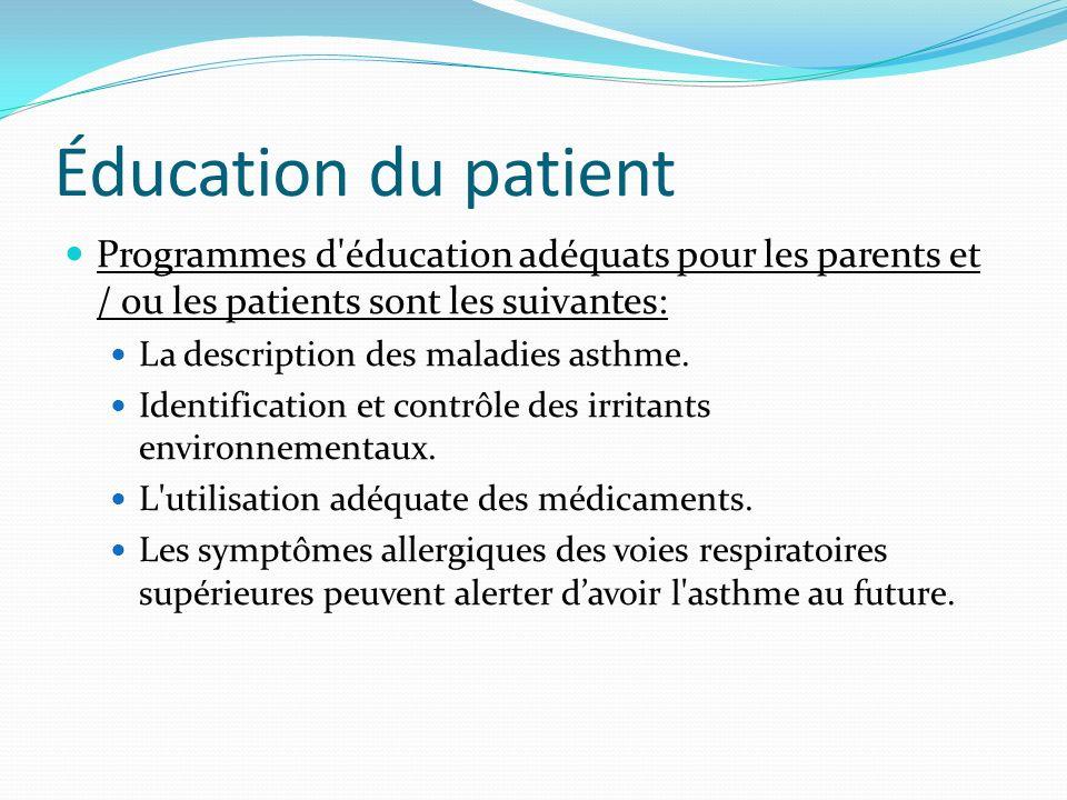 Éducation du patient Programmes d éducation adéquats pour les parents et / ou les patients sont les suivantes: