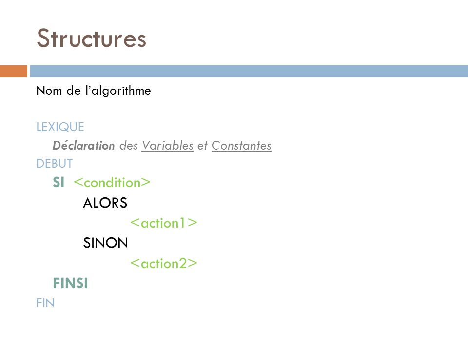 Structures SI <condition> ALORS <action1> SINON