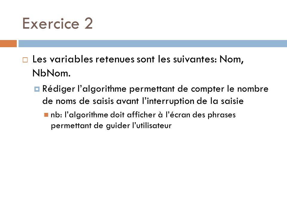 Exercice 2 Les variables retenues sont les suivantes: Nom, NbNom.