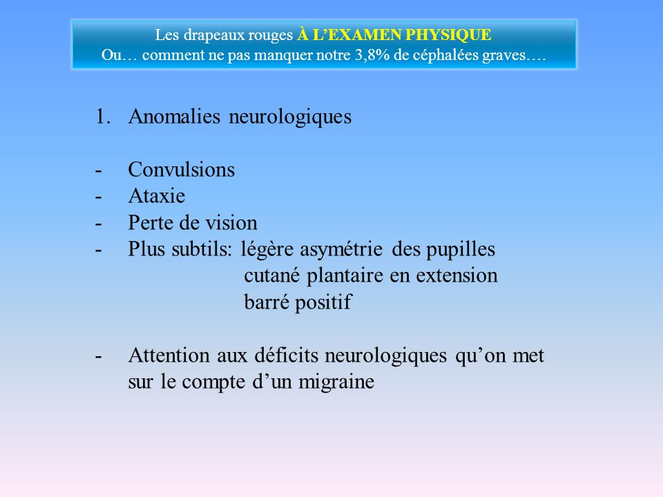 Anomalies neurologiques Convulsions Ataxie Perte de vision