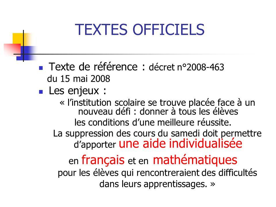 TEXTES OFFICIELS Texte de référence : décret n°2008-463 Les enjeux :