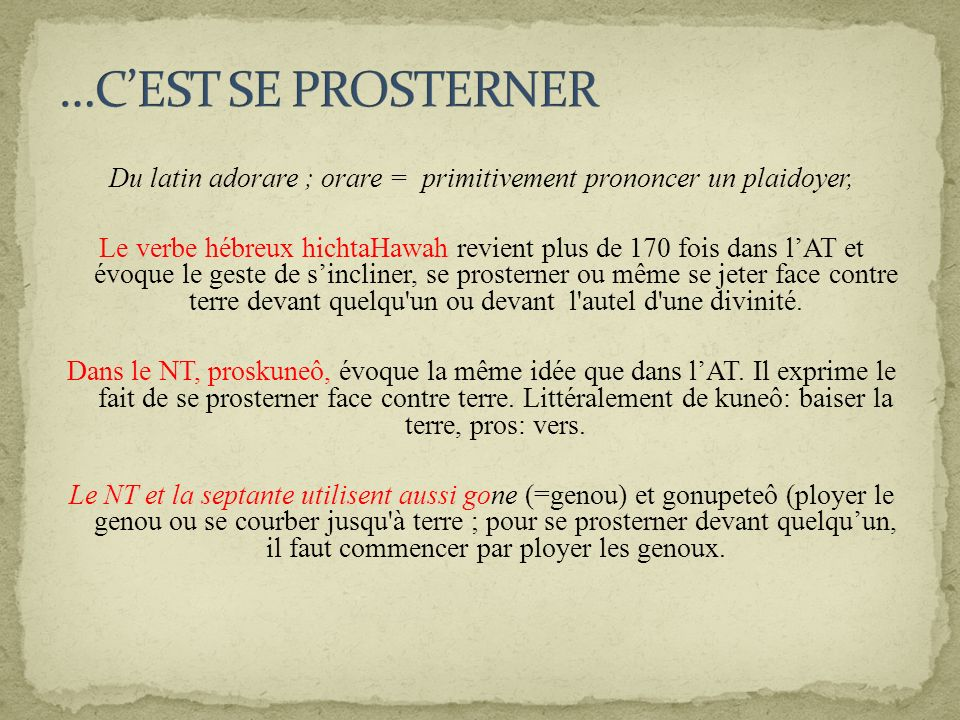 Du latin adorare ; orare = primitivement prononcer un plaidoyer,
