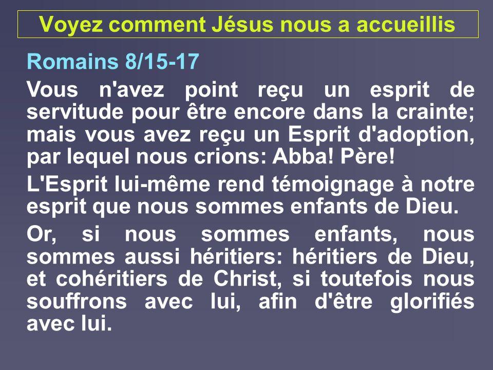 Voyez comment Jésus nous a accueillis