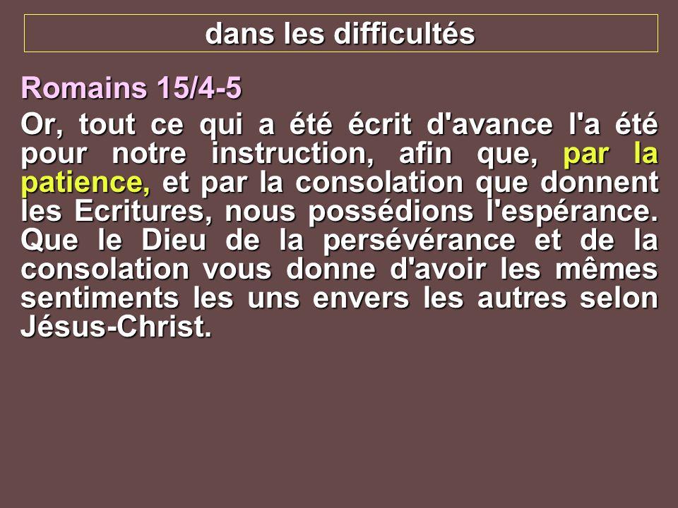 dans les difficultésRomains 15/4-5.