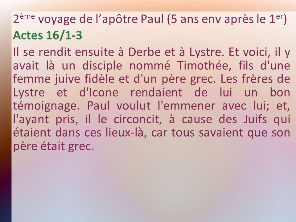 2ème voyage de l'apôtre Paul (5 ans env après le 1er)