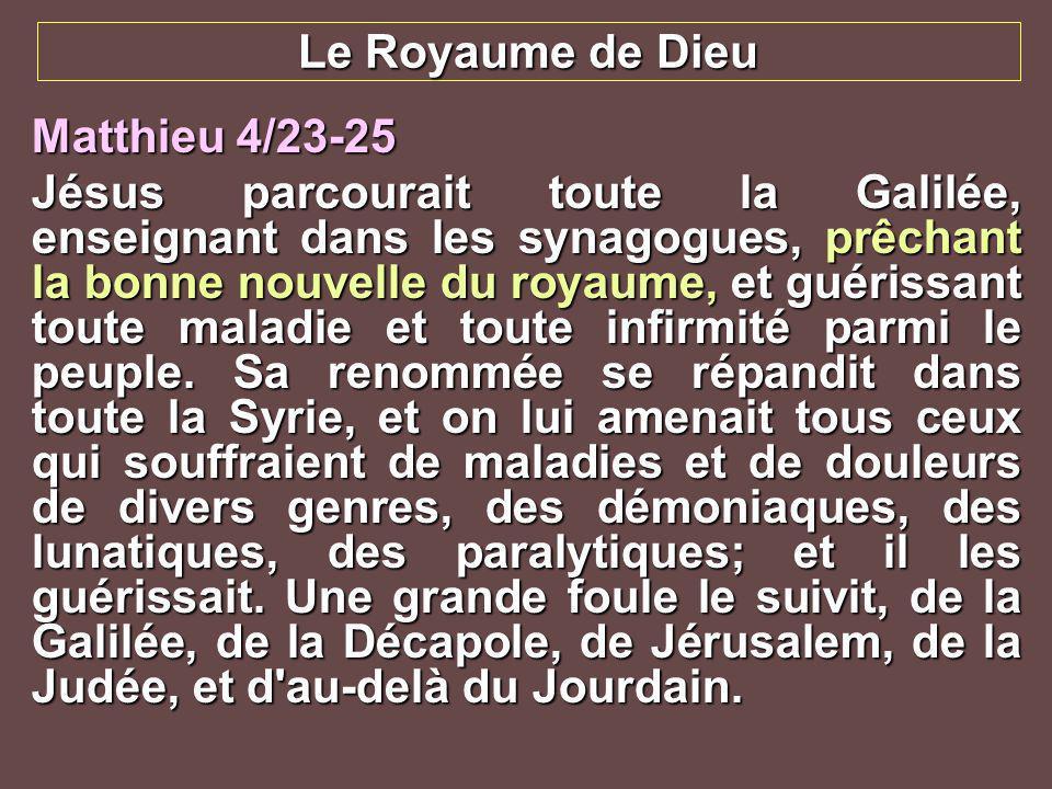Le Royaume de DieuMatthieu 4/23-25.