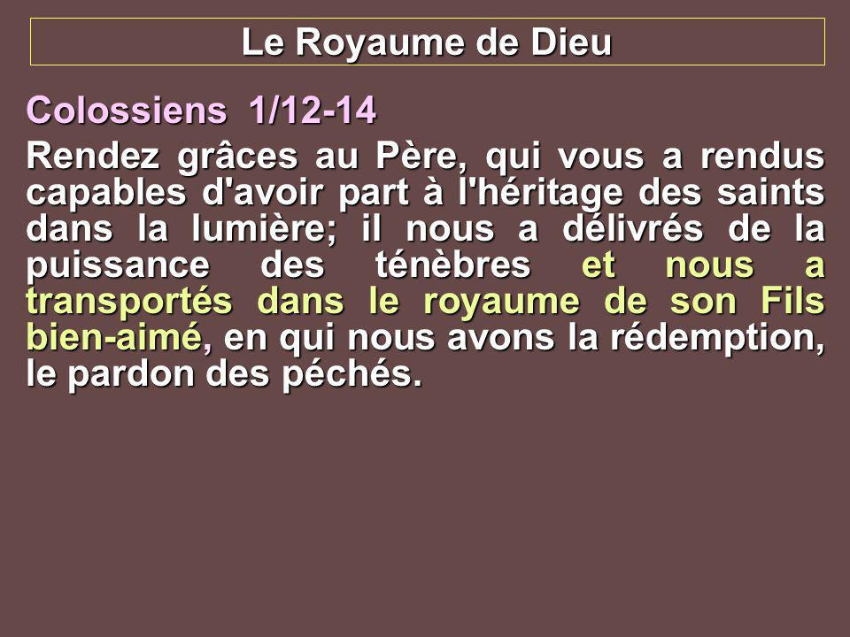 Le Royaume de Dieu Colossiens 1/12-14.
