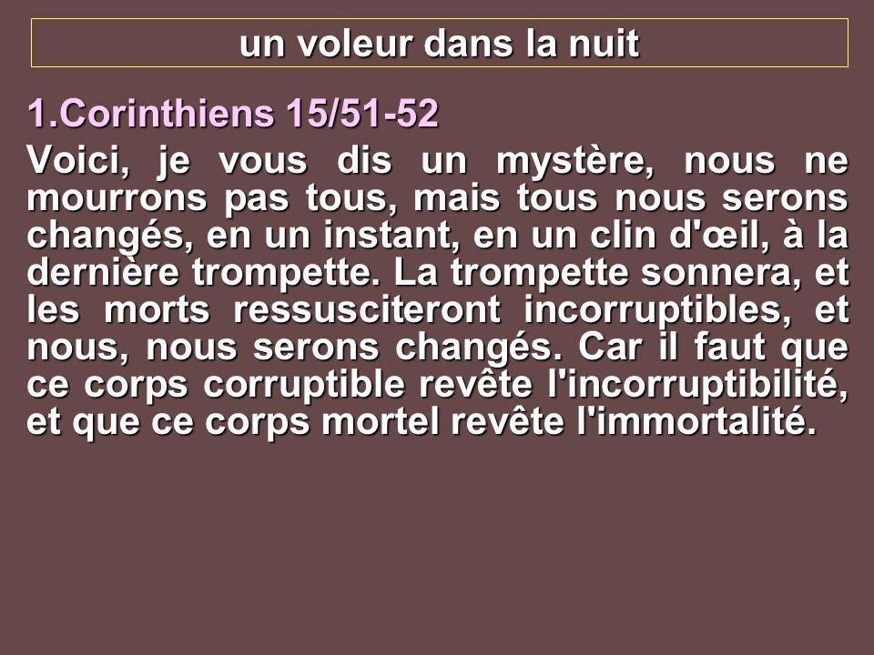 un voleur dans la nuit 1.Corinthiens 15/51-52.