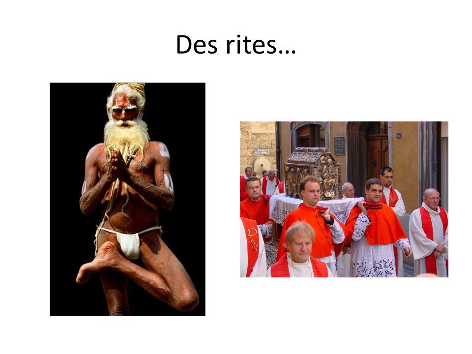 Des rites…