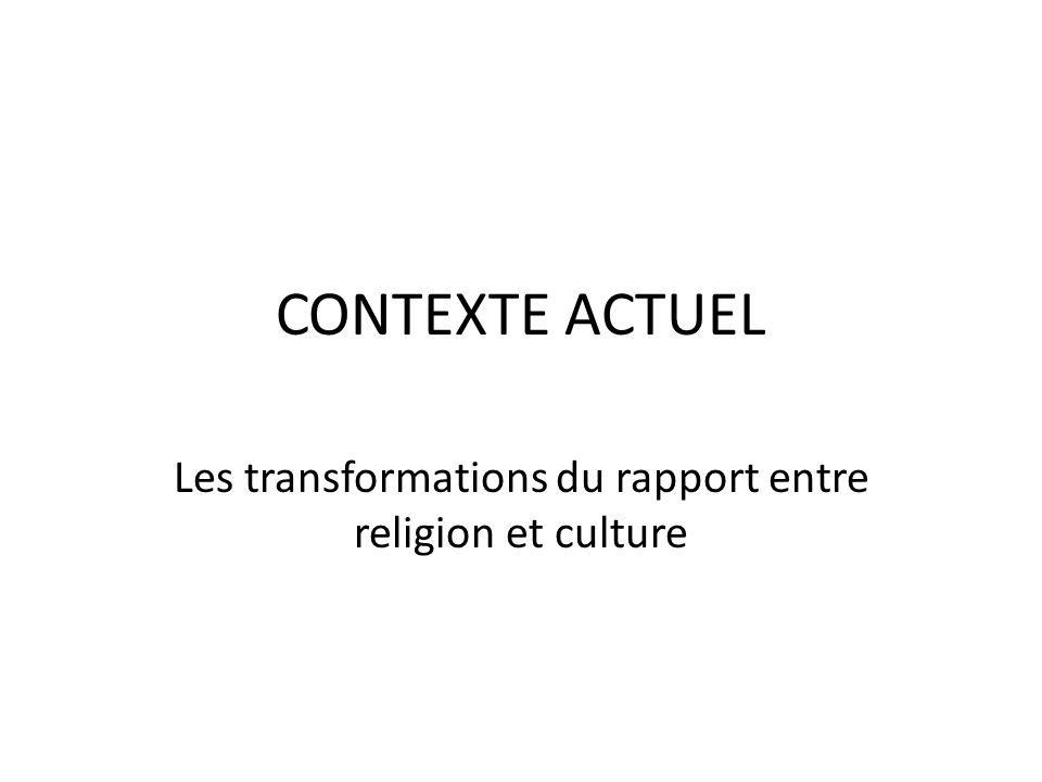 Les transformations du rapport entre religion et culture