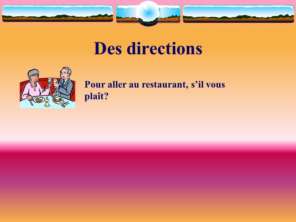 Des directions Pour aller au restaurant, s'il vous plaît