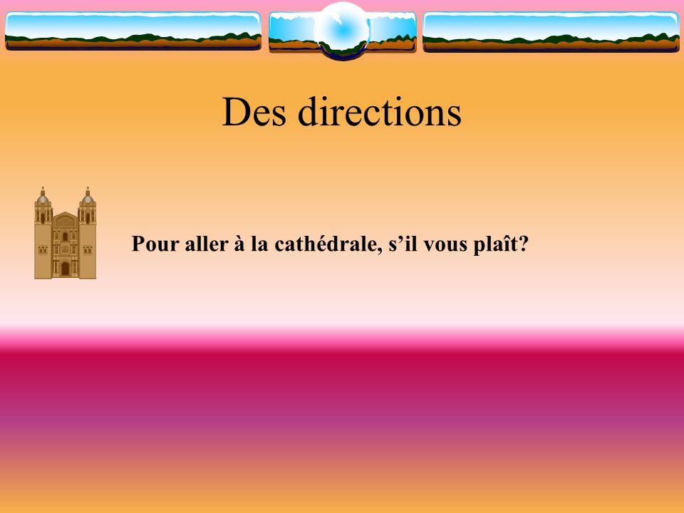 Des directions Pour aller à la cathédrale, s'il vous plaît